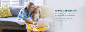 call out clinics to find out if a televisit might be appropriate for your child